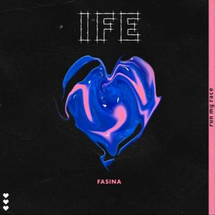 Fasina – IFE (Run My Race)
