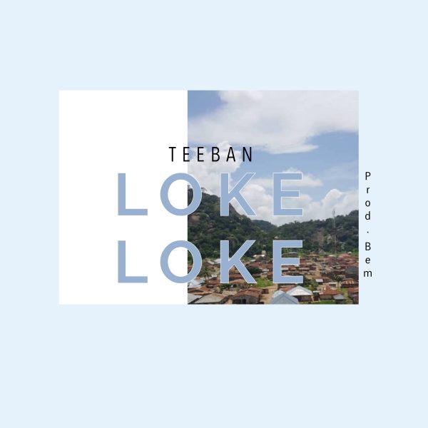 Teeban - Loke Loke (Prod. BEM)