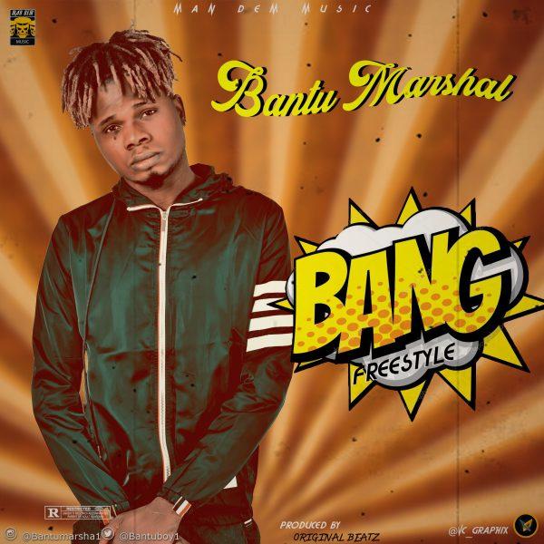 Bantu Marshal - Bang (Freestyle)