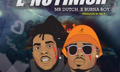 Mr. Dutch - E No Finsh ft Burnaboy