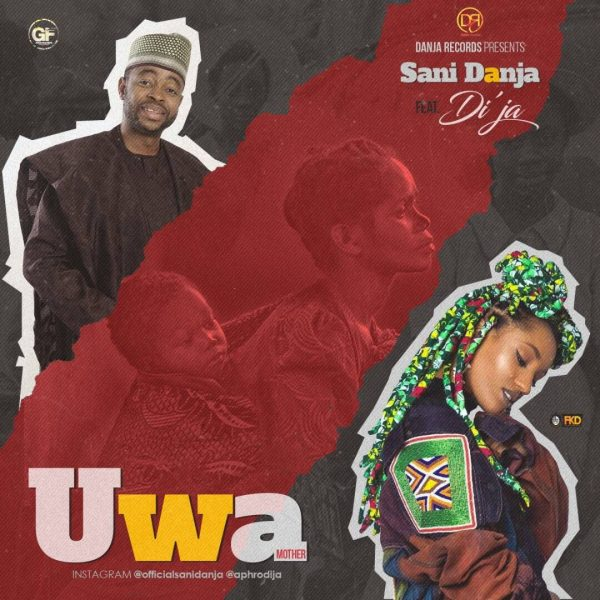 Sani Danja ft. Di'ja - Uwa (Mother)