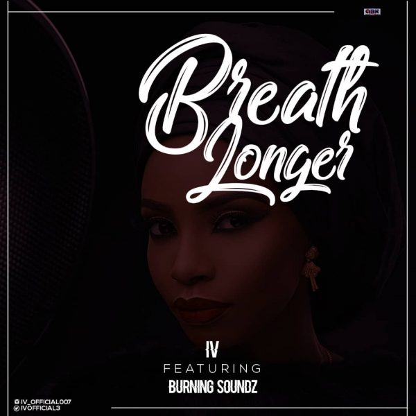 IV ft. Burning Soundz - Breath Longer | Loose Head ft. Aboki Chic