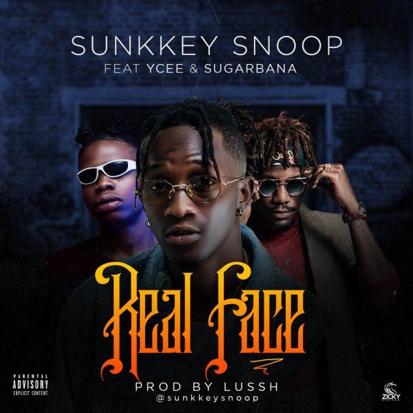 Sunkkeysnoop - Real Face ft Ycee & Sugarbana