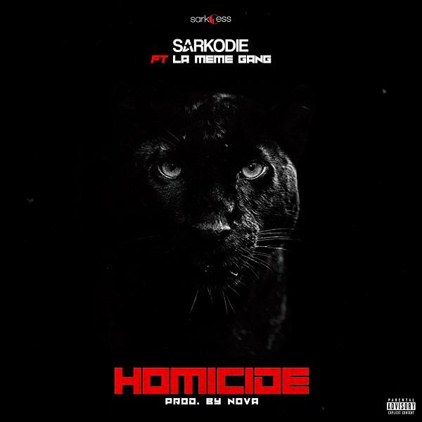 Sarkodie – Homicide ft. La Meme Gang