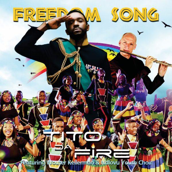 Tito Da.Fire - Freedom Song ft Wouter Kellerman & Ndlovu Youth Choir