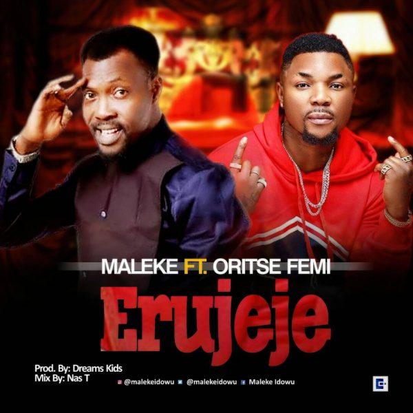 Maleke ft Oritse Femi - Erujeje