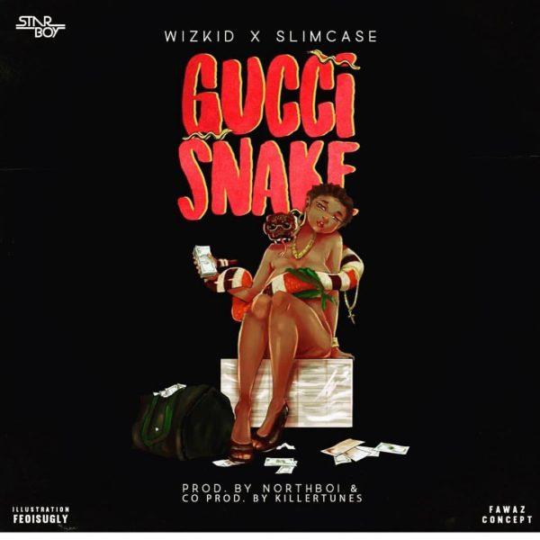 StarBoy – Gucci Snake ft. Wizkid & Slimcase