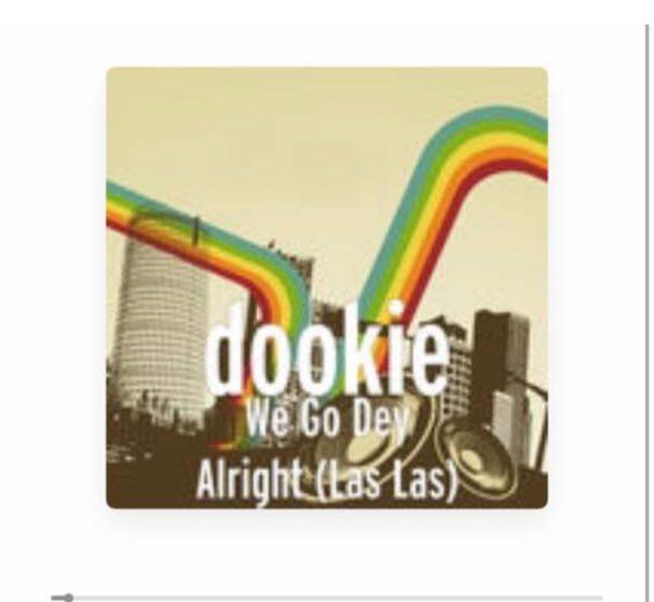 Dookie – We Go Dey Alright (Las Las) ft. T Touch