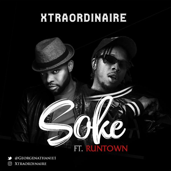 Xtraordinaire & Runtown - Soke