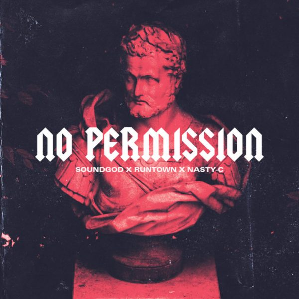 Runtown & Nasty C – No Permission