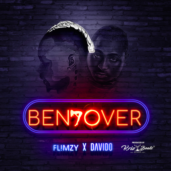 Flimzy ft. Davido - Bend Over (Prod By Krizbeatz)
