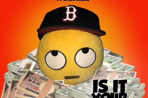 iLLbliss – Is It Your Money? ft. Dice Ailes