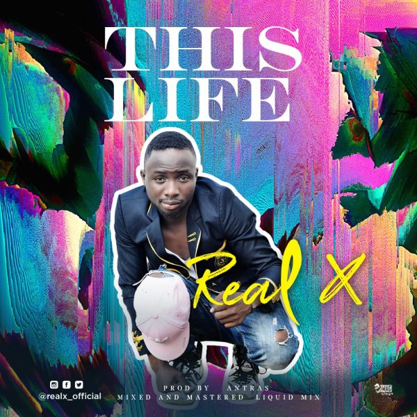 Real X - This Life (Prod By Antras)