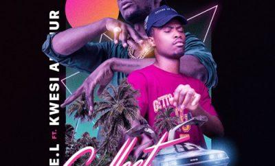 E.L – Collect ft. Kwesi Arthur