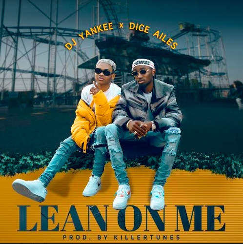 DJ Yankee ft. Dice Ailes – Lean on Me (prod. Killertunes)