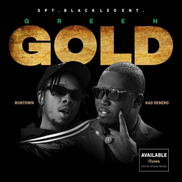 Kao Denero & Runtown - Green Gold