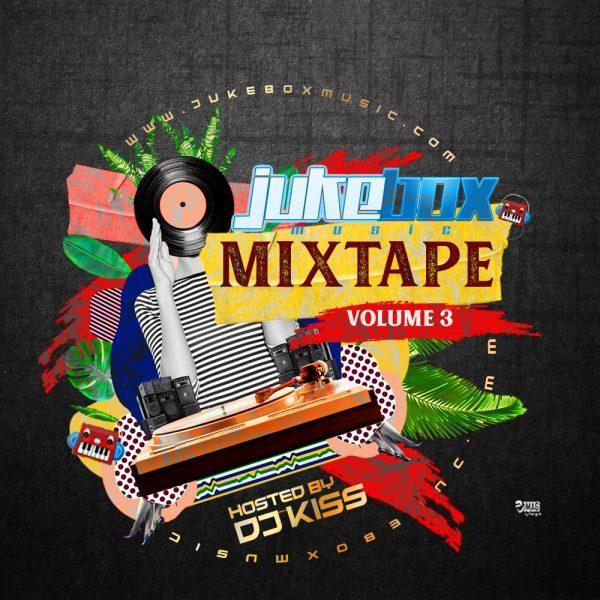 DOWNLOAD: DJ Kiss - Jukebox Mixtape (Vol. 3)