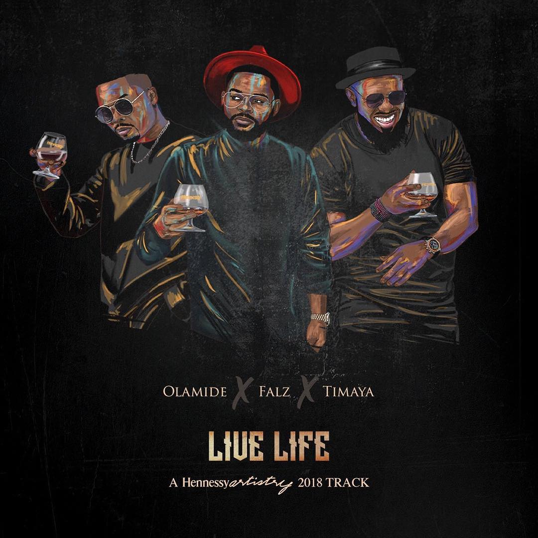 Olamide x Falz & Timaya – Live Life (Hennessy Artistry 2018 Track)