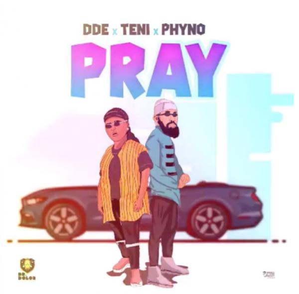 DDE ft Teni & Phyno – Pray