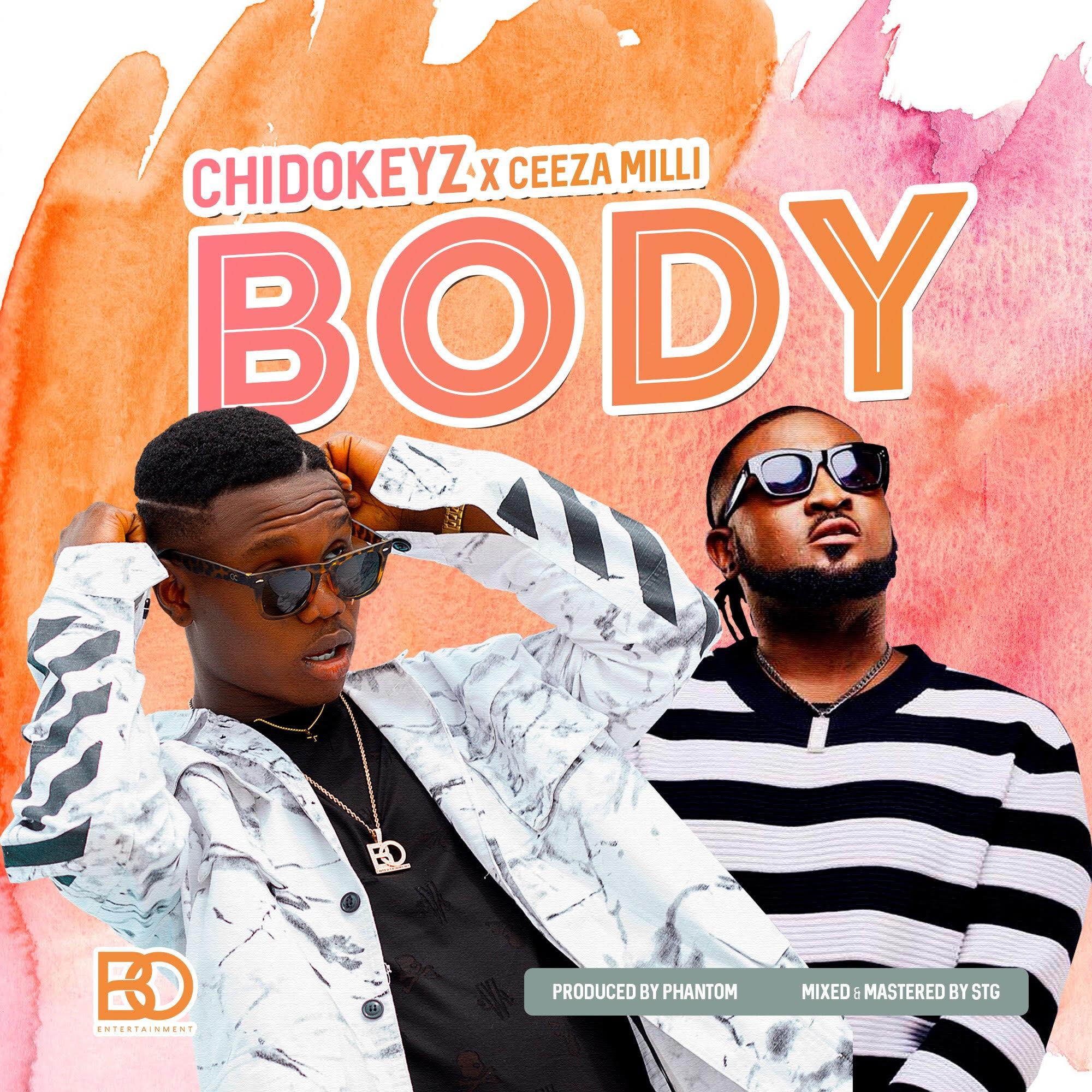Chidokeyz – Body ft. Ceeza Milli (prod. Phantom)