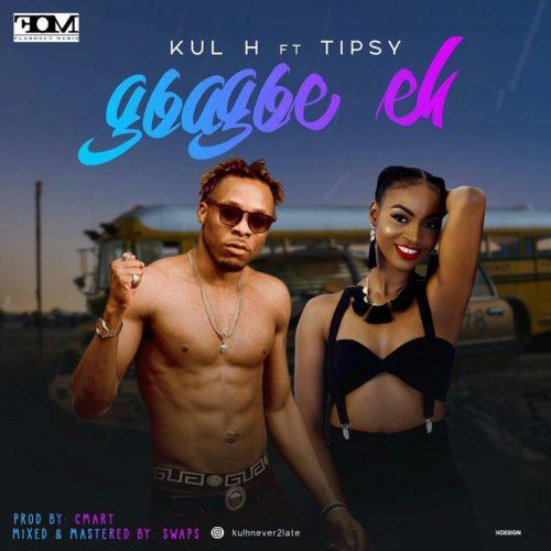 KuL H – Gbagbe Eh ft. Tipsy