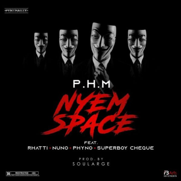 PHM ft. Phyno, Rhatti, Nuno, Cheque – Nyem Space