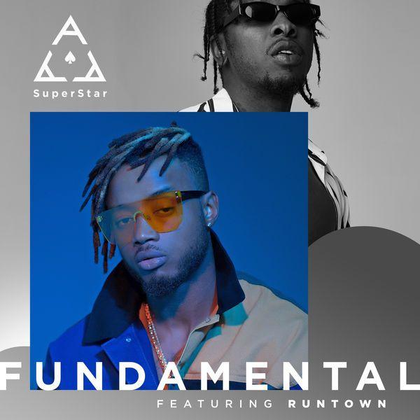 Superstar Ace – Fundamental ft. Runtown