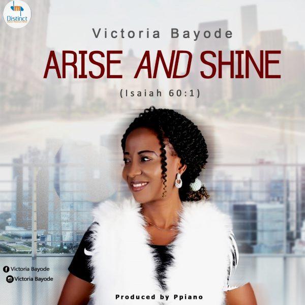 Victoria Bayoade – Arise & Shine