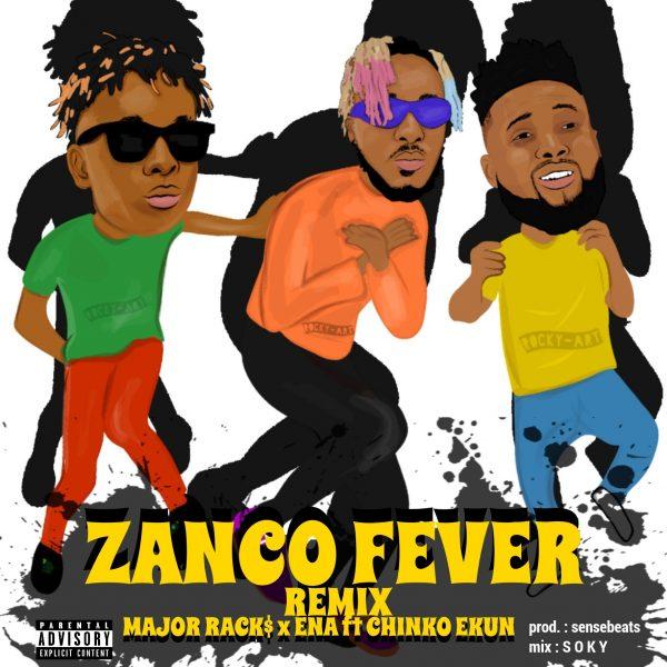 Major Racks & Ena - Zanco Fever (Remix) ft Chinko Ekun