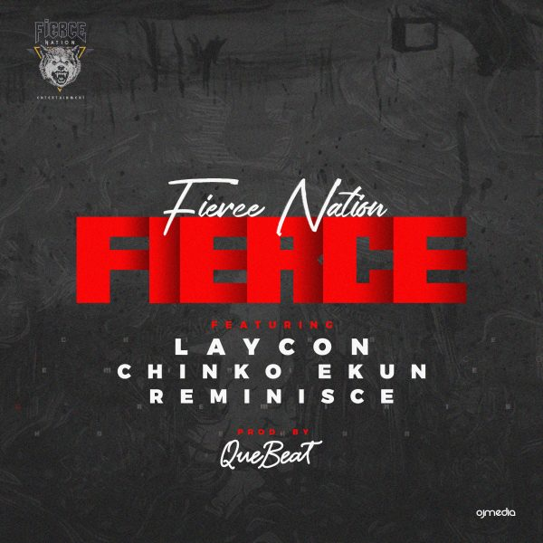 Fierce Nation ft Laycon, Chinko Ekun & Reminisce - Fierce