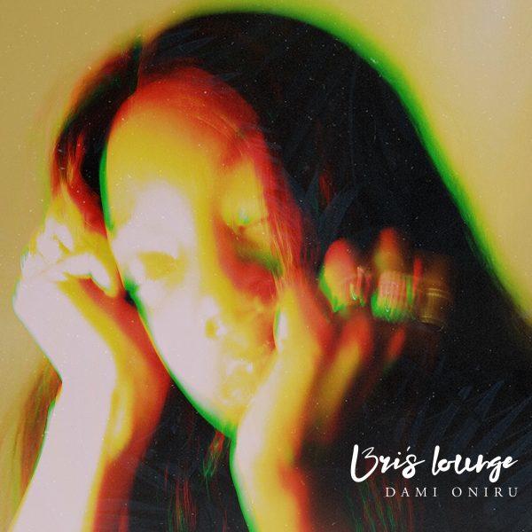 Dami Oniru - Bri's Lounge EP