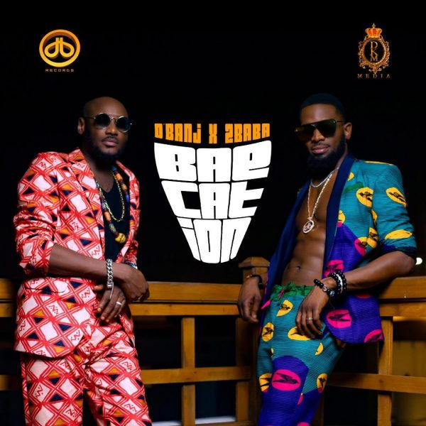 D'banj ft 2Baba – Baecation
