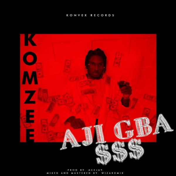 Komzee - Ajigba $$$