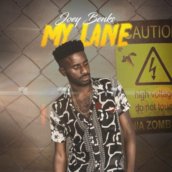 Joey Benks - My Lane