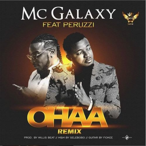 MC Galaxy - Ohaa (Remix) ft Peruzzi