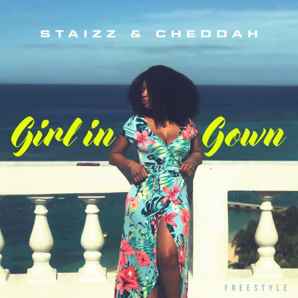 Staizz & Cheddah - Girl In Gown