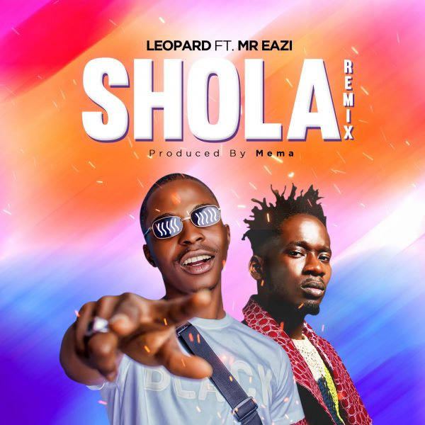 Leopard - Shola Remix ft Mr Eazi