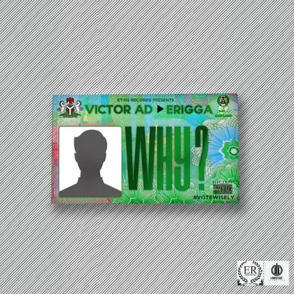 Victor AD ft Erigga — Why