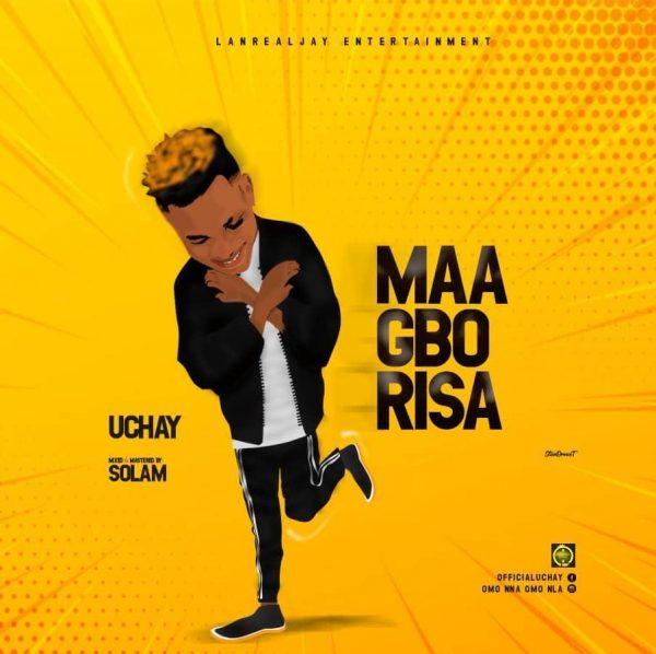 Uchay - Ma Gbo Risa