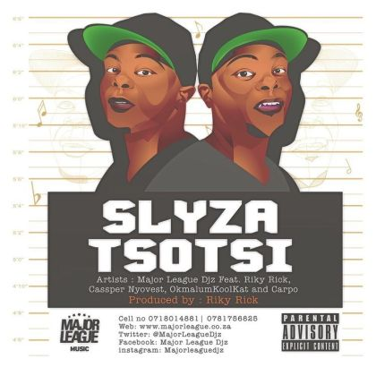 Major league ft Cassper Nyovest, Riky Rick, Okmalumkoolkat, & Carpo - Slyza Tsotsi