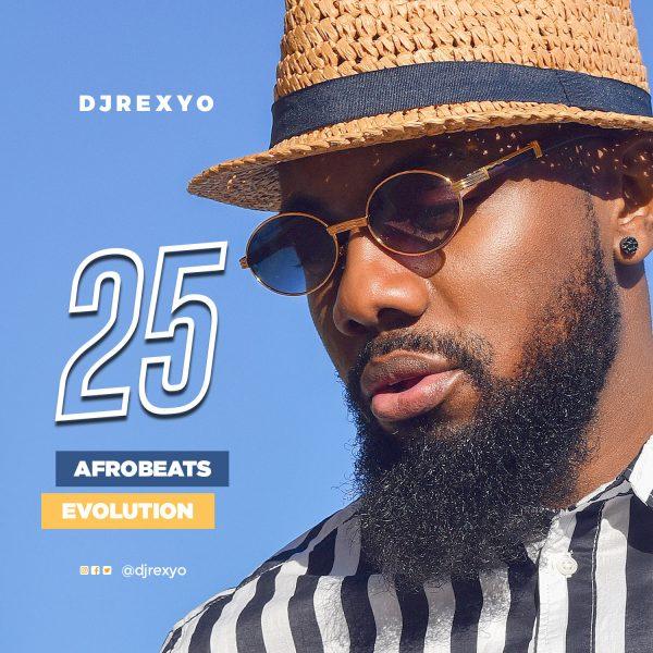 DOWNLOAD: DJRexyo - 25 (Afrobeats Evolution) Mp3, Video — Jukebox Music