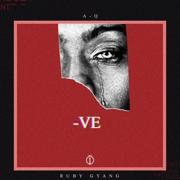 A-Q – -VE ft. Ruby Gyang