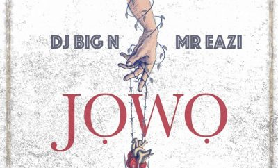 DJ Big N – Jowo ft. Mr Eazi
