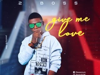 2BOSS - Give Me Love