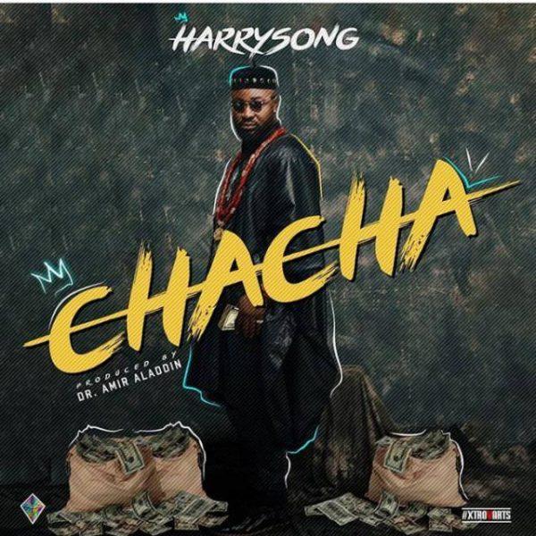 Harrysong – Chacha