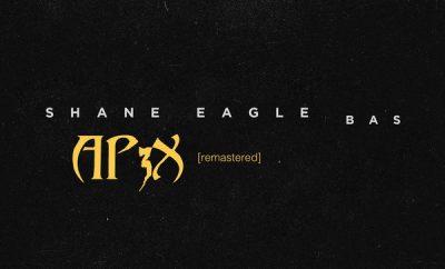 Shane Eagle – Ap3x ft. BAS