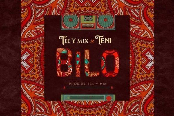 Tee-Y Mix – Bilo ft. Teni