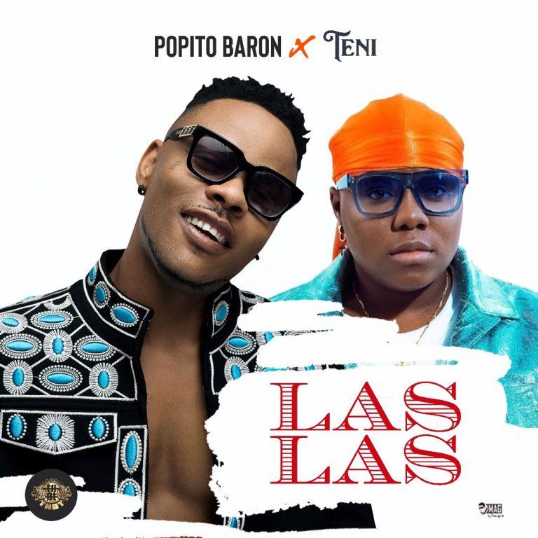 Popito Baron – Las Las ft Teni (Prod By Popito)