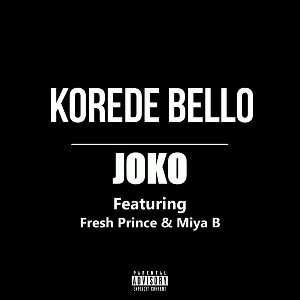Korede Bello – Joko ft. Fresh Prince & Miya B