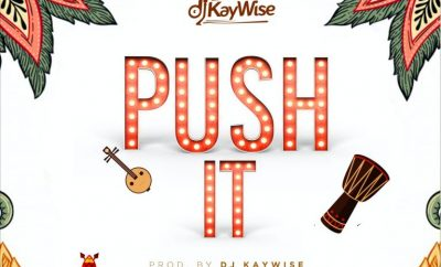 DJ Kaywise – Push It (Prod. DJ Kaywise)